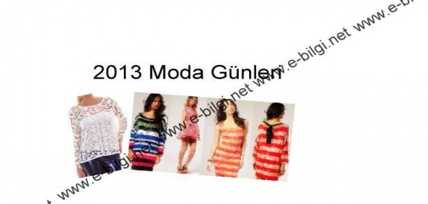 2013 moda günleri Nelerdir