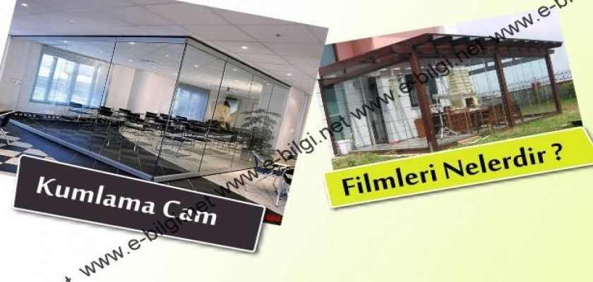 Kumlama Cam Filmleri Nelerdir?